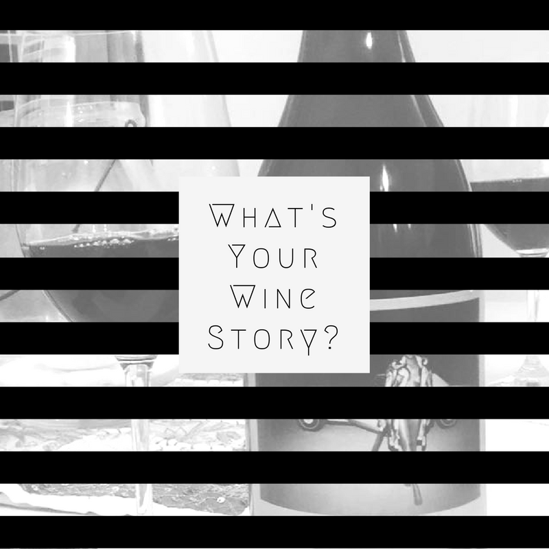 What's Your Wine Story?